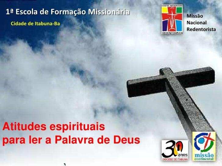 1ª Escola de Formação Missionária   Missão  Cidade de Itabuna-Ba               Nacional                                   ...
