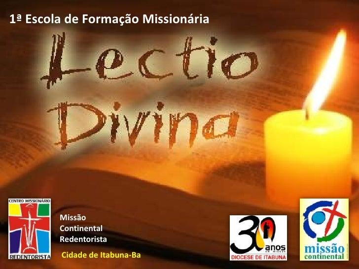 1ª Escola de Formação Missionária             Missão         Continental         Redentorista         Cidade de Itabuna-Ba