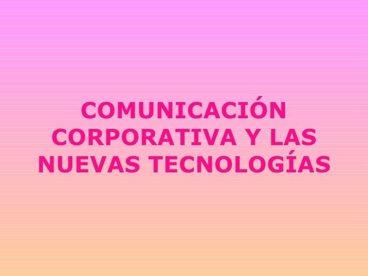 COMUNICACIÓN CORPORATIVA Y LAS NUEVAS TECNOLOGÍAS
