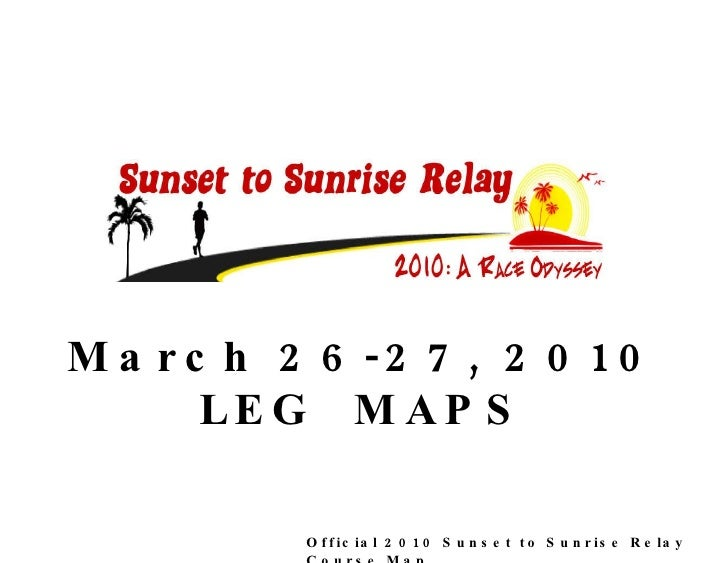 March 26-27, 2010 LEG  MAPS Official 2010 Sunset to Sunrise Relay Course Map
