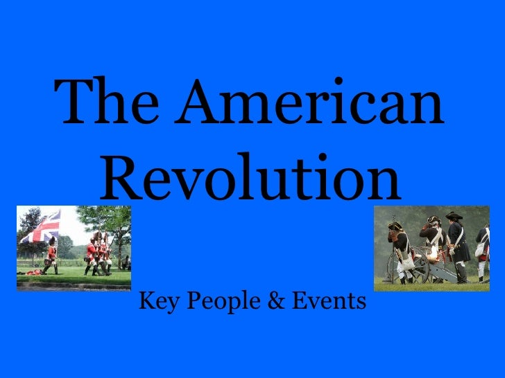 The American Revolution Key People & Events