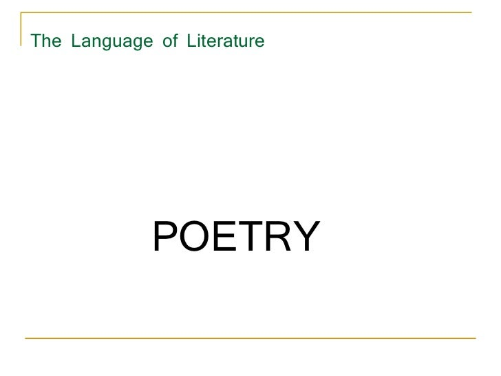 The Language of Literature  <ul><li>POETRY  </li></ul>