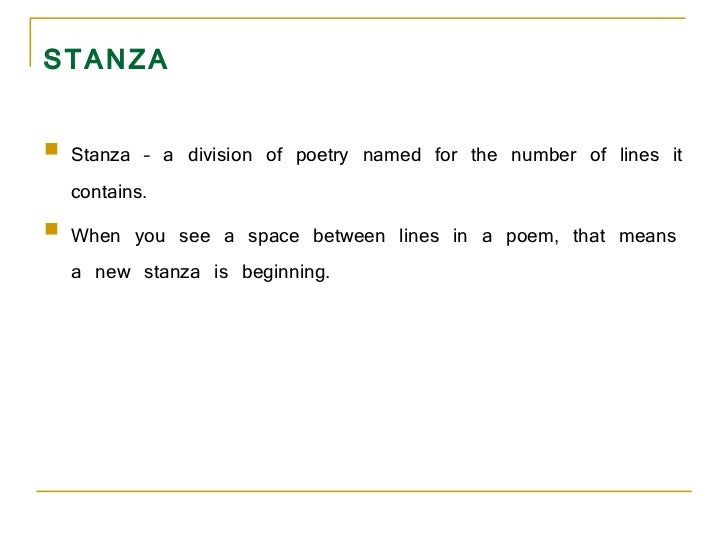 STANZA <ul><li>Stanza – a division of poetry named for the number of lines it contains.  </li></ul><ul><li>When you see a ...