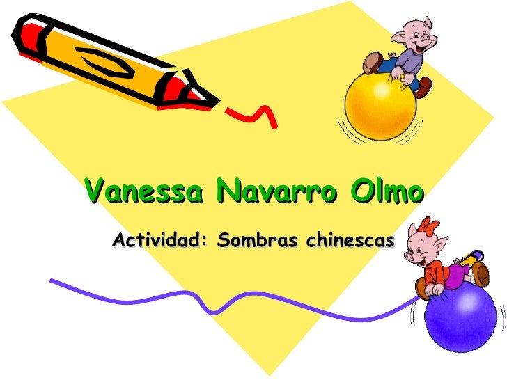 Vanessa Navarro Olmo Actividad: Sombras chinescas