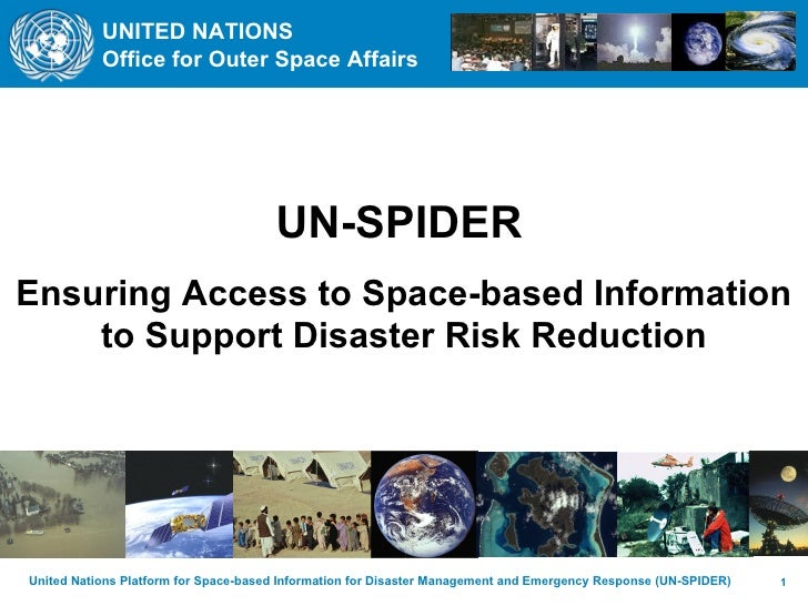 UN-SPIDER   Ensuring Access to Space-based Information to Support Disaster Risk Reduction