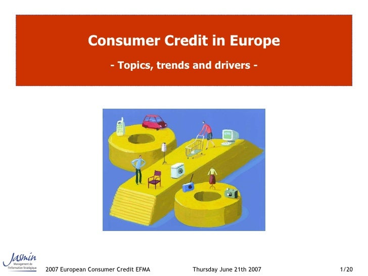 Consumer Credit in Europe - Topics, trends and drivers -