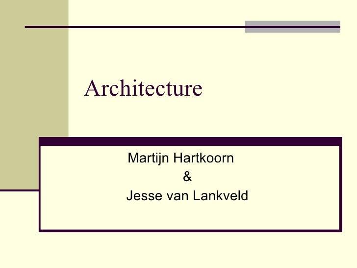 Architecture Martijn Hartkoorn & Jesse van Lankveld