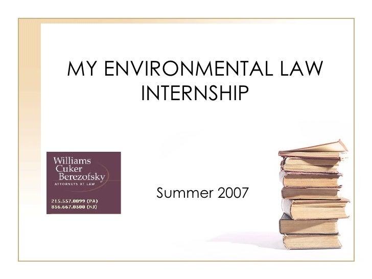 MY ENVIRONMENTAL LAW INTERNSHIP Summer 2007