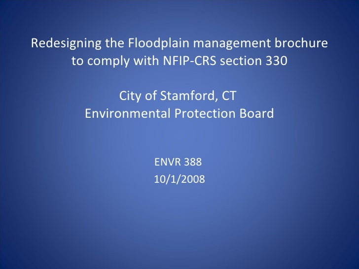 Redesigning the Floodplain management brochure to comply with NFIP-CRS section 330 City of Stamford, CT  Environmental Pro...