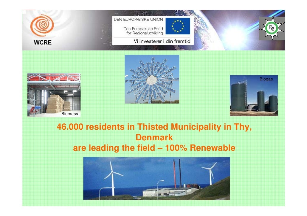 Biogas      Biomass   46.000 residents in Thisted Municipality in Thy,                    Denmark     are leading the fiel...