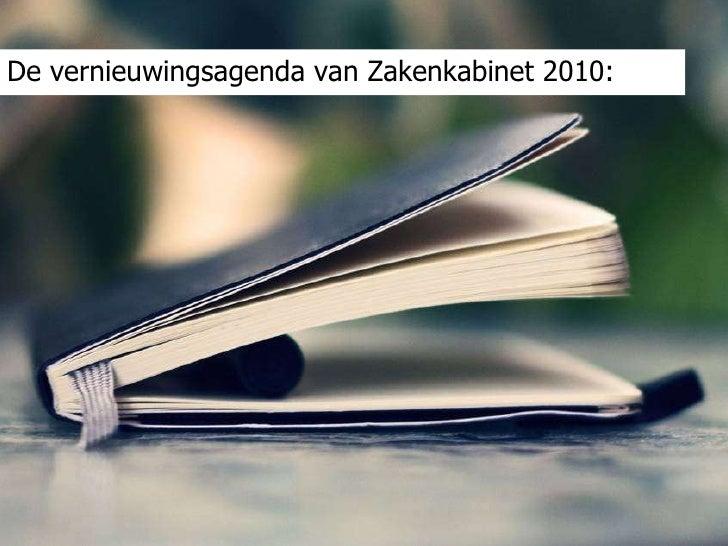 De vernieuwingsagenda van Zakenkabinet 2010: