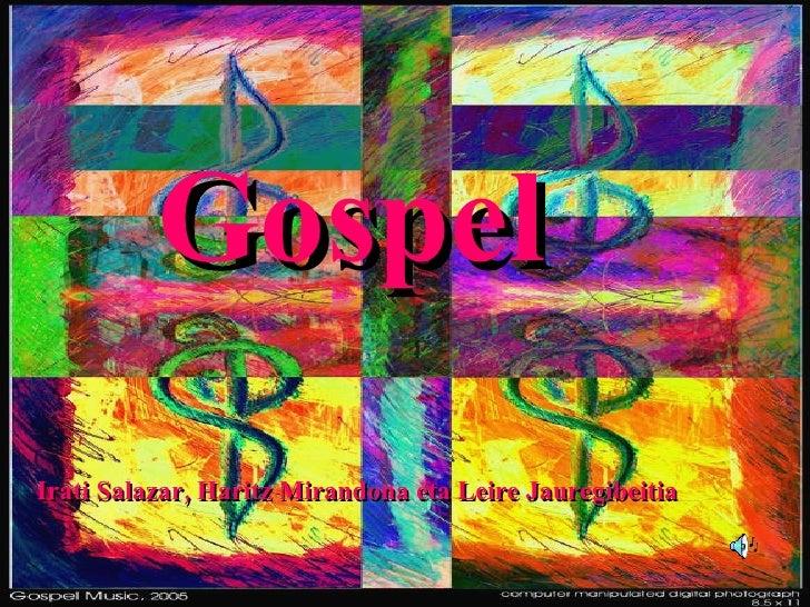 Gospel Irati Salazar, Haritz Mirandona eta Leire Jauregibeitia