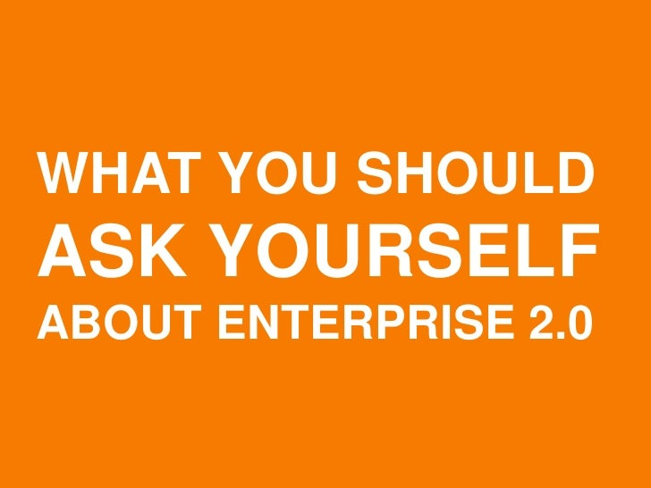 WHAT YOU SHOULD ASK YOURSELF ABOUT ENTERPRISE 2.0   © Acando AB