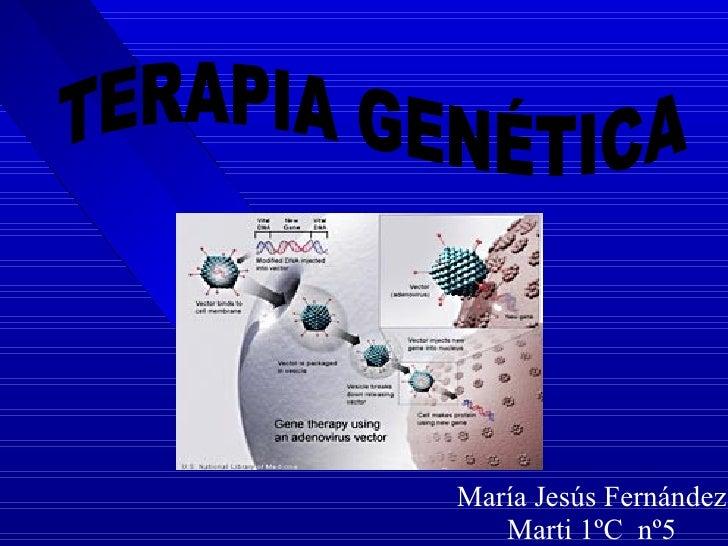 María Jesús Fernández Marti 1ºC  nº5 TERAPIA GENÉTICA