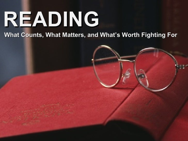 READING What Counts, What Matters, and What's Worth Fighting For
