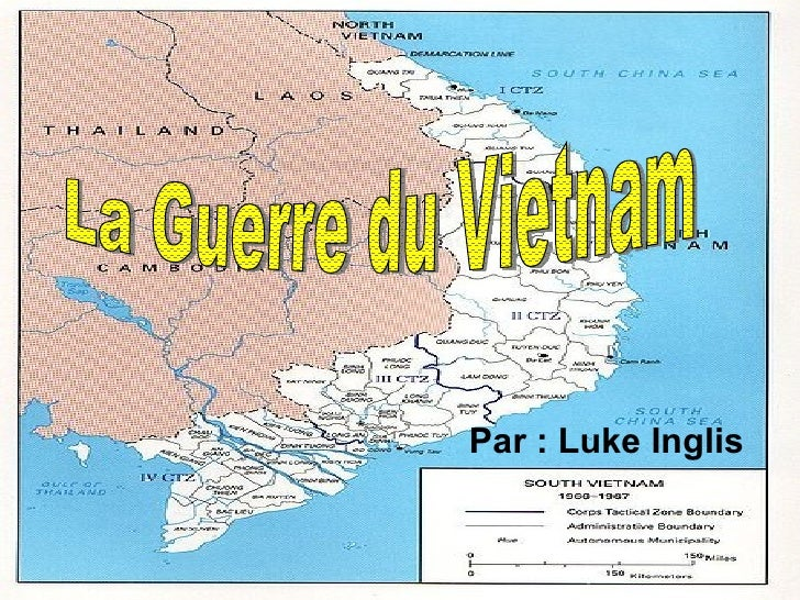 Par : Luke Inglis La Guerre du Vietnam