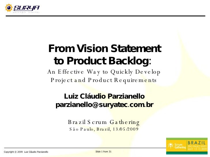 From Vision Statement to Product Backlog:  An Effective Way to Quickly Develop Project and Product Requirements Luiz Cláud...
