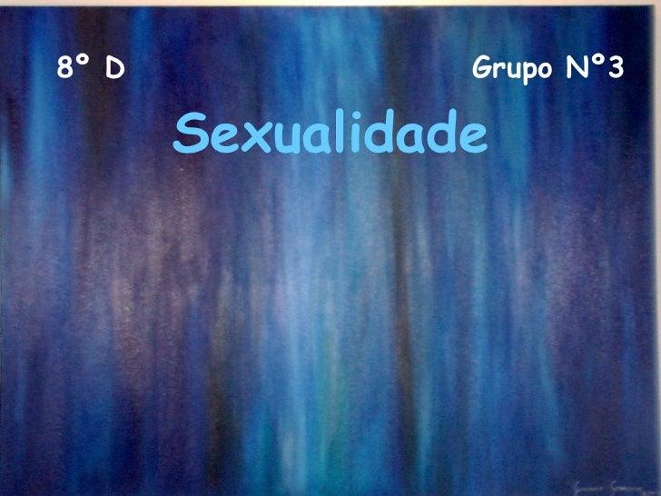Sexualidade 8º D Grupo Nº3