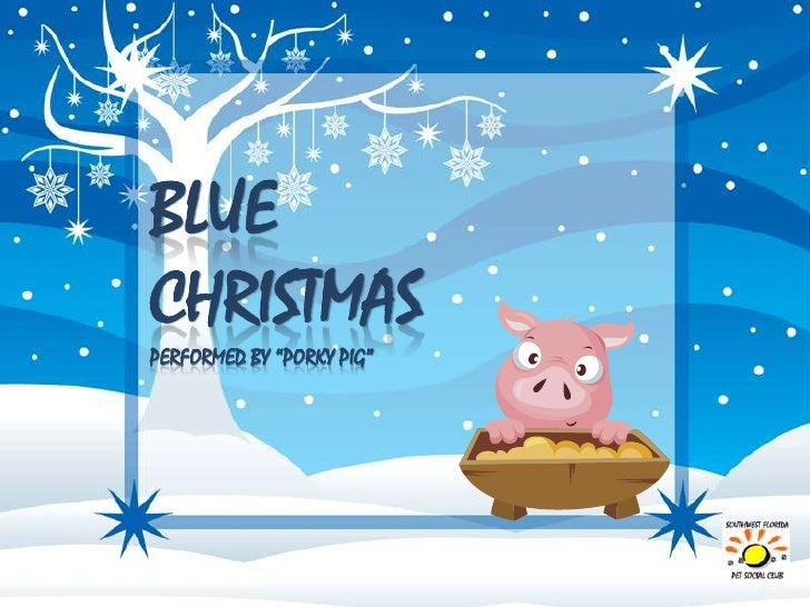 blue christmasperformed by porky pig - Porky Pig Blue Christmas