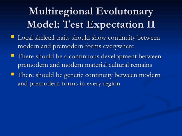 the fossil evidence and the multi regional continuity model of the human evolution Multi-regional continuity: the fossil evidence multi-regional continuity: the fossil evidence with regards to the multi-regional continuity model of human evolution.