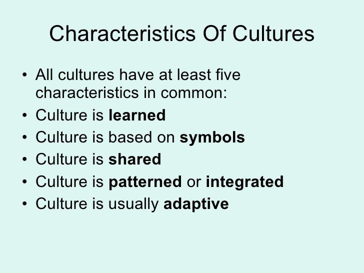 Defining culture 7 characteristics of cultures malvernweather Images
