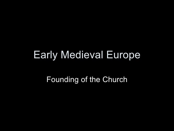 Early Medieval Europe Founding of the Church