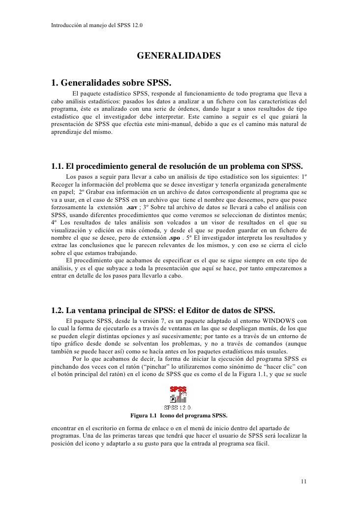 Introducción al manejo del SPSS 12.0                                      GENERALIDADES  1. Generalidades sobre SPSS.     ...