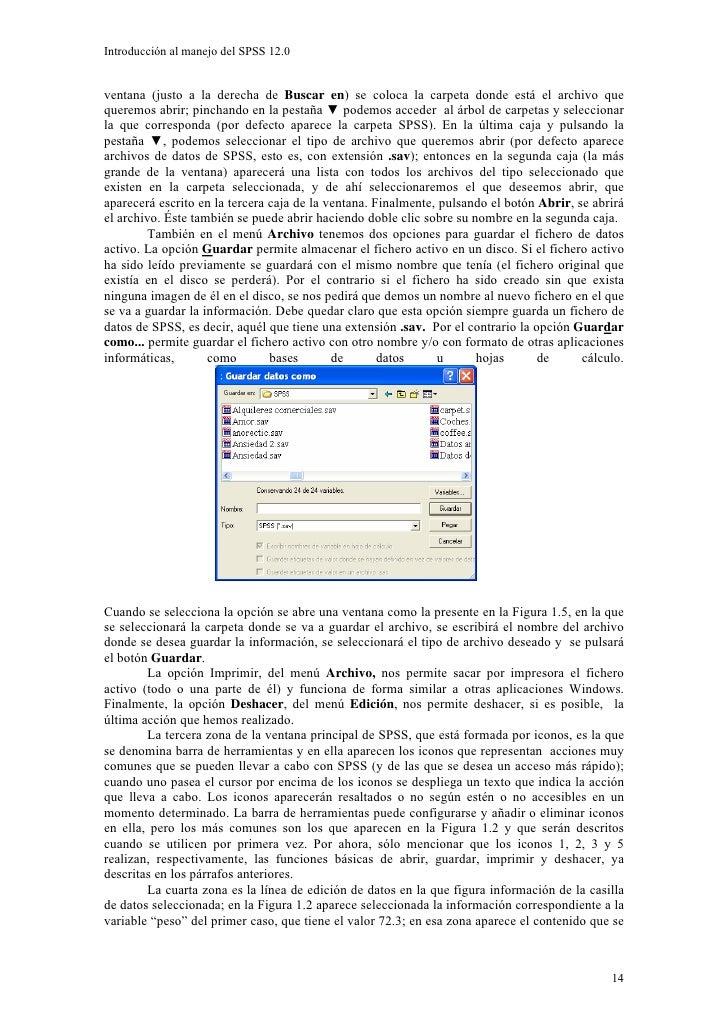 Introducción al manejo del SPSS 12.0   ventana (justo a la derecha de Buscar en) se coloca la carpeta donde está el archiv...