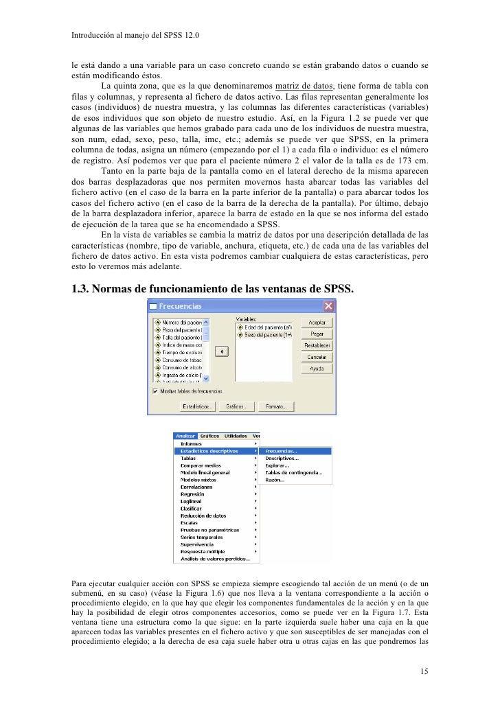 Introducción al manejo del SPSS 12.0   le está dando a una variable para un caso concreto cuando se están grabando datos o...