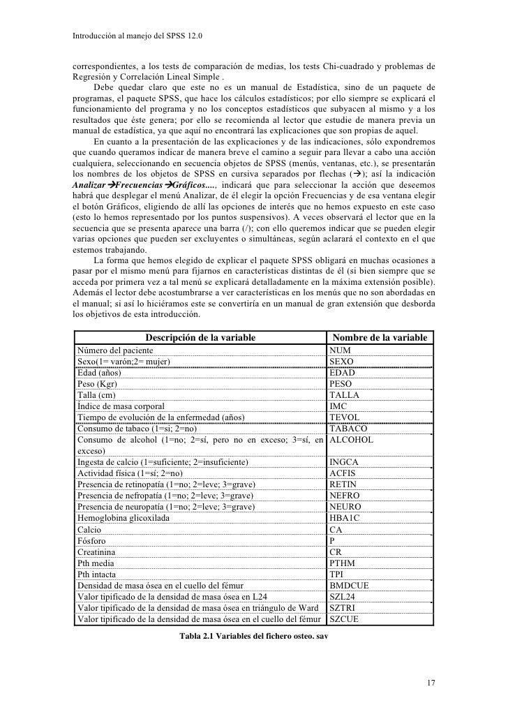 Introducción al manejo del SPSS 12.0   correspondientes, a los tests de comparación de medias, los tests Chi-cuadrado y pr...