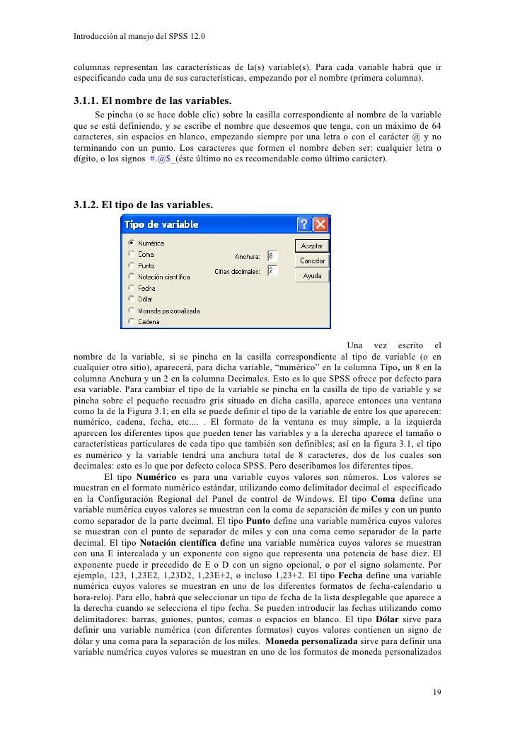 Introducción al manejo del SPSS 12.0   columnas representan las características de la(s) variable(s). Para cada variable h...