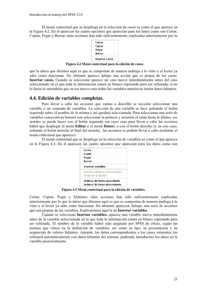 Introducción al manejo del SPSS 12.0           El menú contextual que se despliega en la selección de casos es como el que...