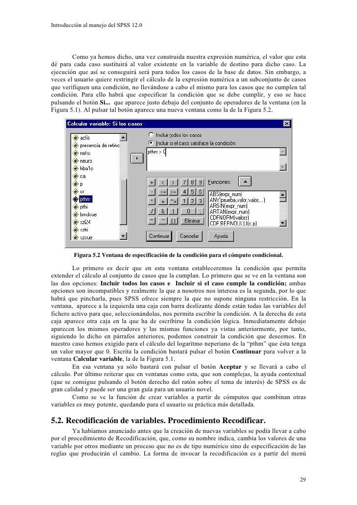 Introducción al manejo del SPSS 12.0             Como ya hemos dicho, una vez construida nuestra expresión numérica, el va...