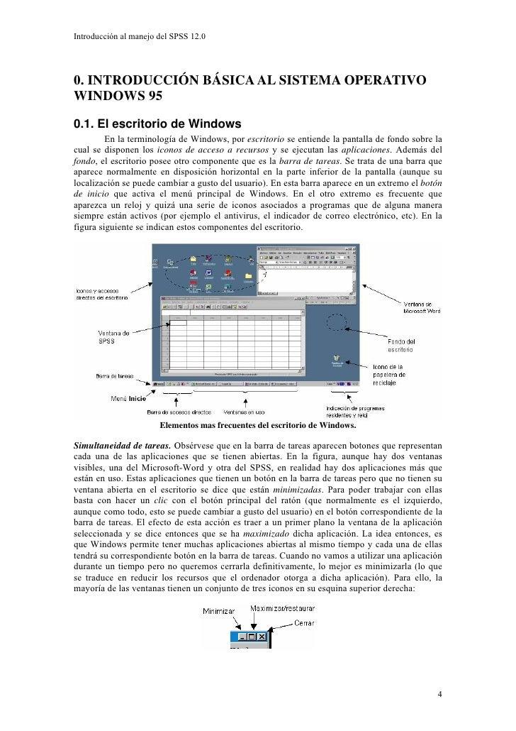 Introducción al manejo del SPSS 12.0     0. INTRODUCCIÓN BÁSICA AL SISTEMA OPERATIVO WINDOWS 95 0.1. El escritorio de Wind...
