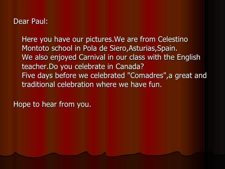 <ul><li>Dear Paul: Here you have our pictures.We are from Celestino Montoto school in Pola de Siero,Asturias,Spain. We als...