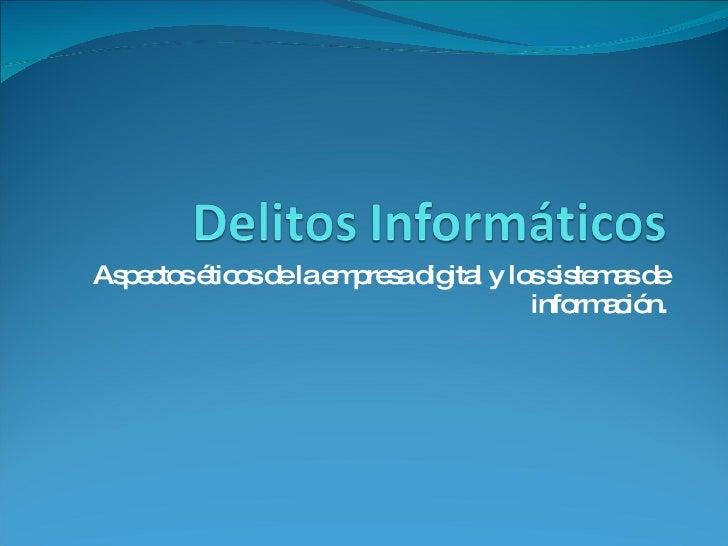 Aspectos éticos de la empresa digital y los sistemas de información.