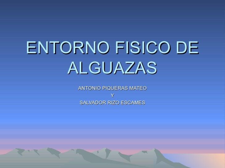 ENTORNO FISICO DE ALGUAZAS ANTONIO PIQUERAS MATEO Y SALVADOR RIZO ESCAMES