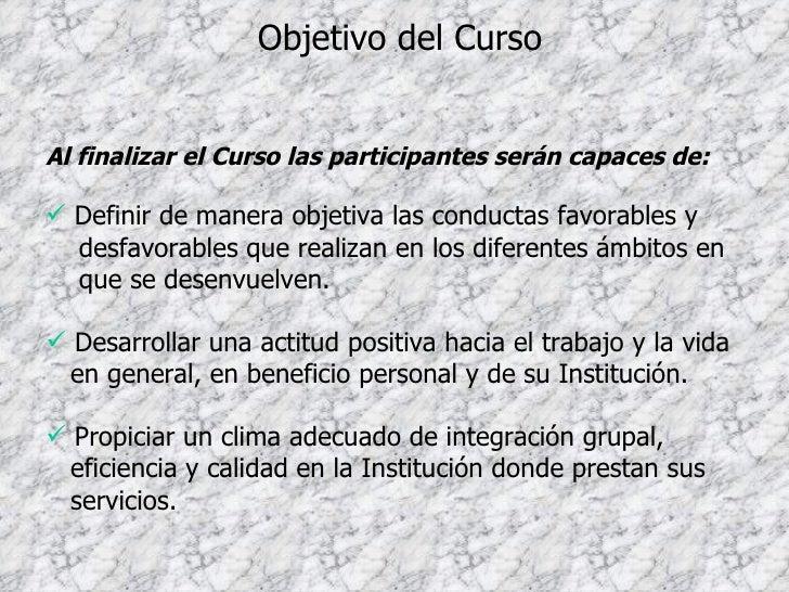 Objetivo del Curso <ul><li>Al finalizar el Curso las participantes serán capaces de: </li></ul><ul><li>Definir de manera o...