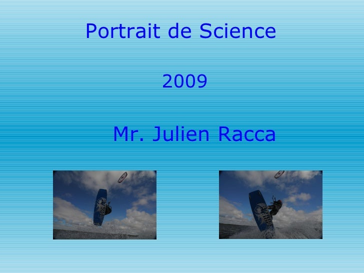 Portrait de Science   2009 Mr. Julien Racca