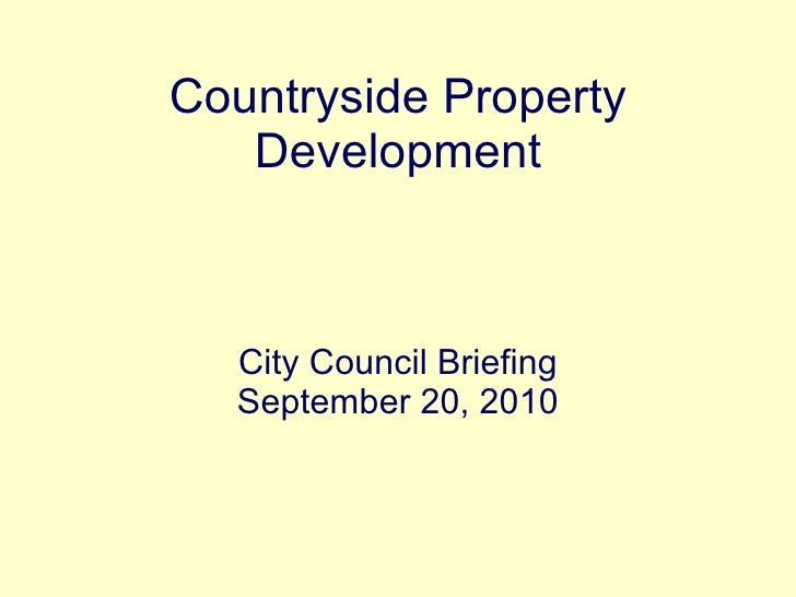 Countryside Property Development City Council Briefing September 20, 2010