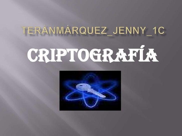 TeránMárquez_Jenny_1C<br />Criptografía<br />