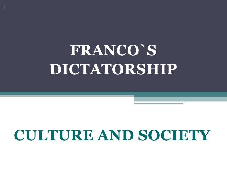 FRANCO`S DICTATORSHIP  FRANCO`S DICTATORSHIP  CULTURE AND SOCIETY