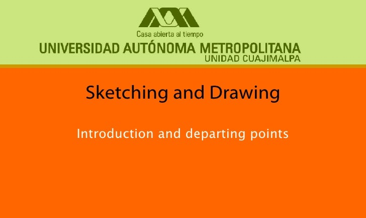 Sketching and Drawing  Introduction and departing points