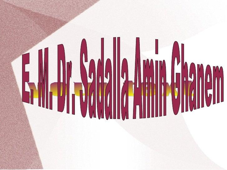 your text E. M. Dr. Sadalla Amin Ghanem