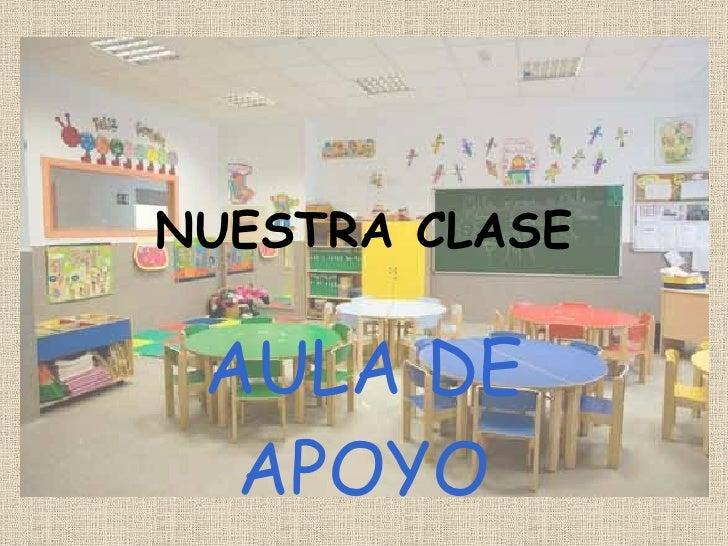 NUESTRA CLASE AULA DE APOYO