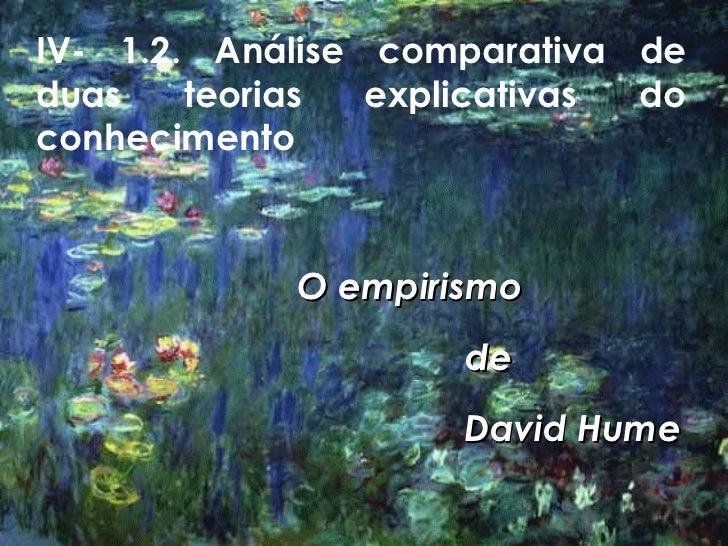 IV- 1.2. Análise comparativa de duas teorias explicativas do conhecimento O empirismo de  David Hume
