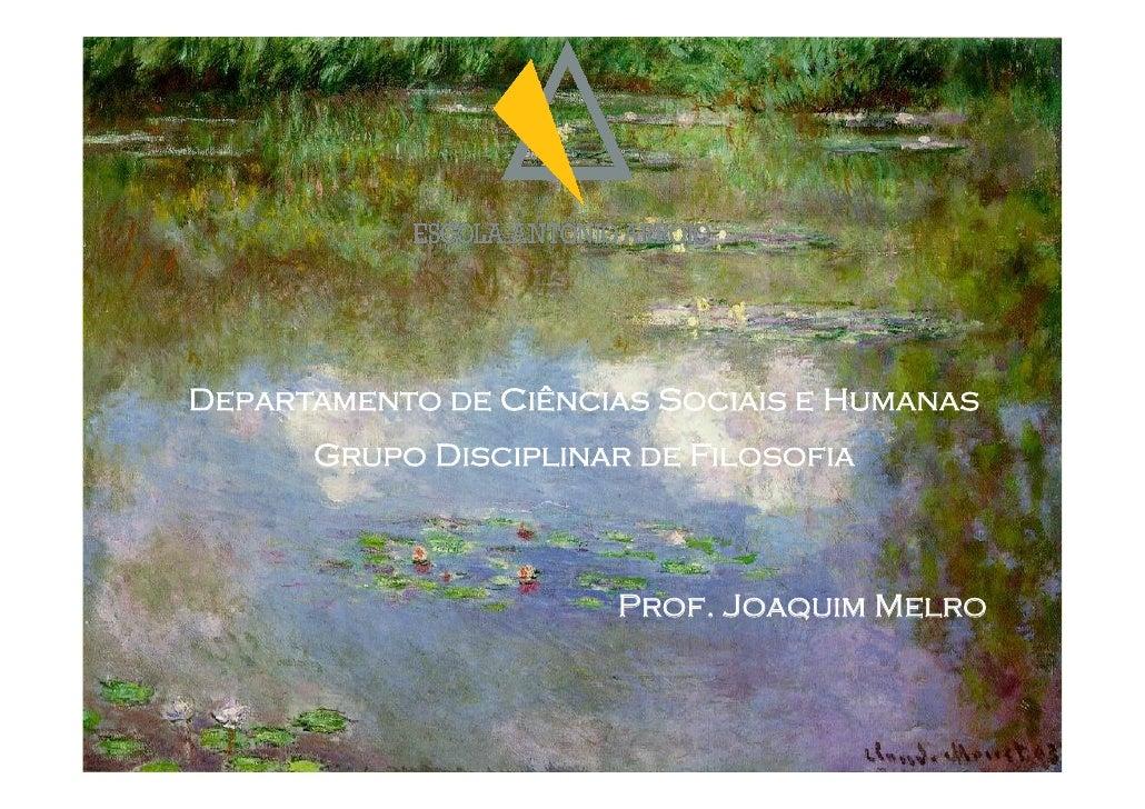 Departamento de Ciências Sociais e Humanas       Grupo Disciplinar de Filosofia                          Prof. Joaquim Mel...