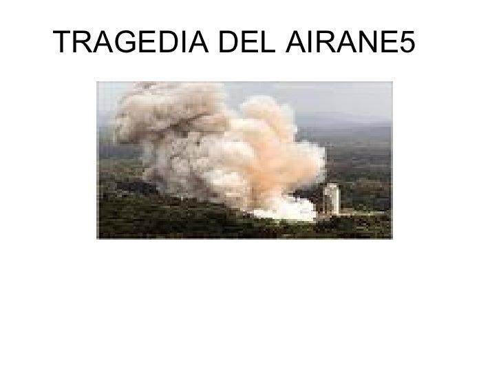 TRAGEDIA DEL AIRANE5