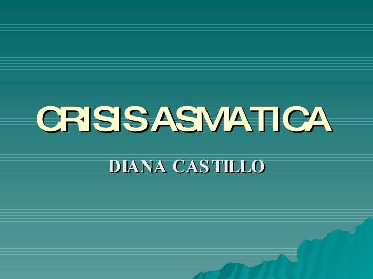 CRISIS ASMATICA   DIANA CASTILLO
