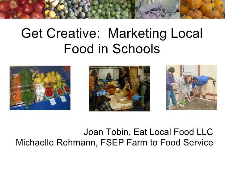 Get Creative Marketing Local Food In Schools